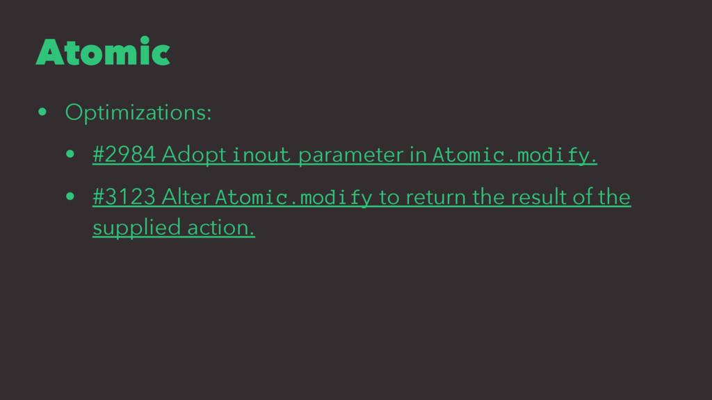 Atomic • Optimizations: • #2984 Adopt inout par...