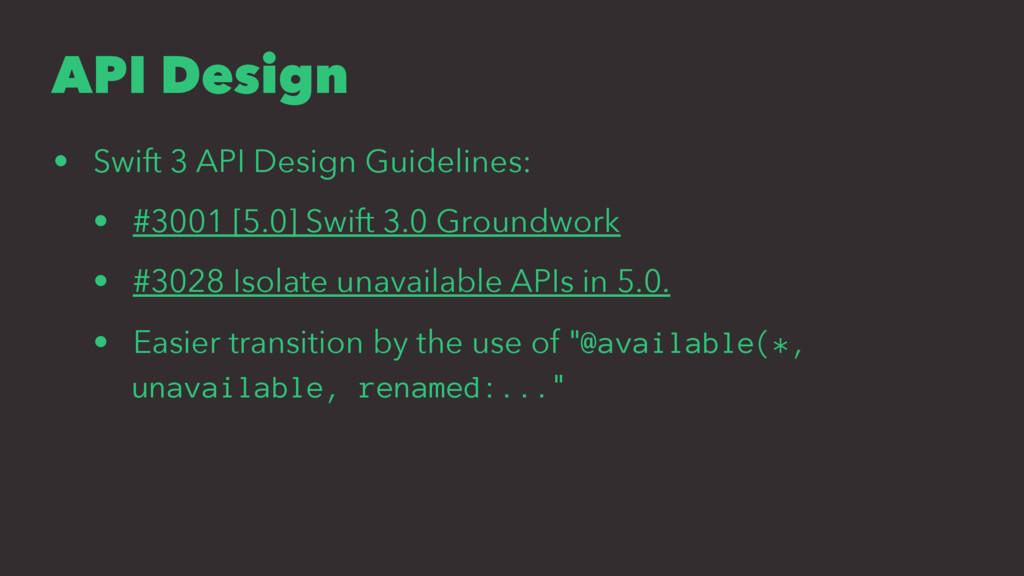 API Design • Swift 3 API Design Guidelines: • #...