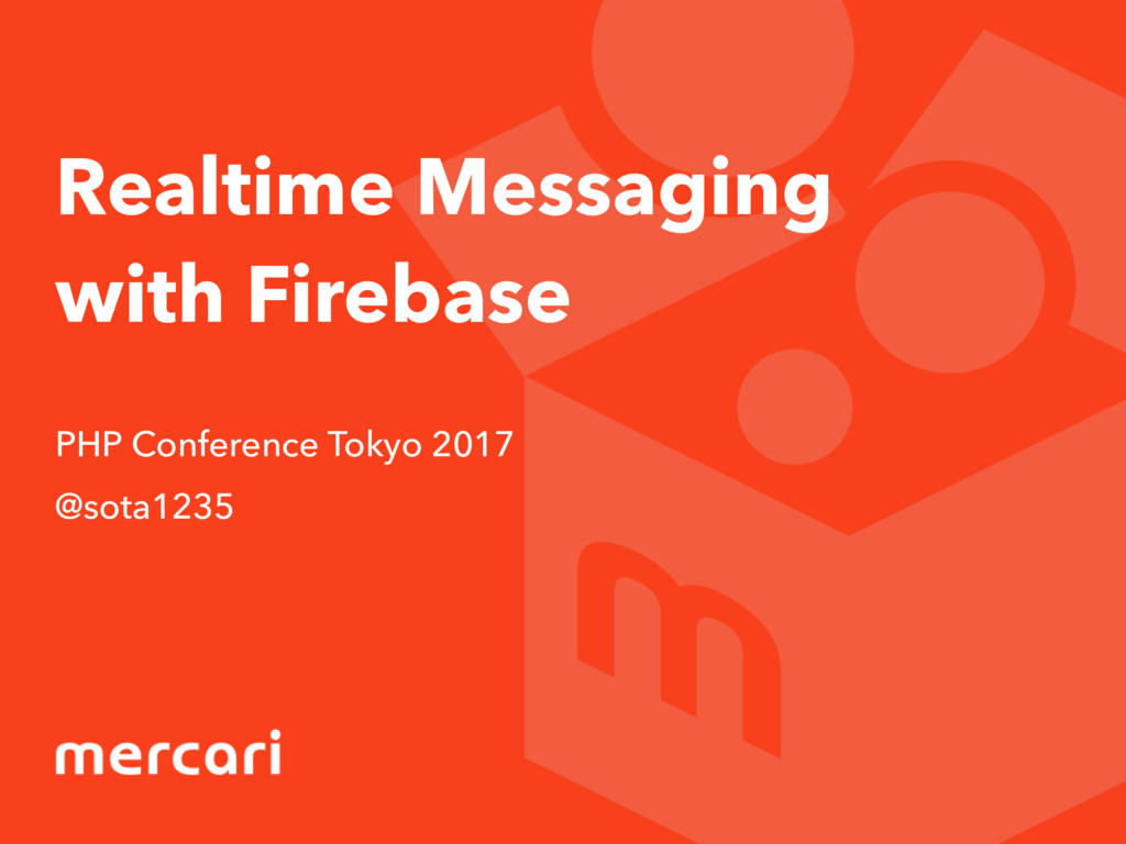 Realtime Messaging with Firebase PHP Conference...