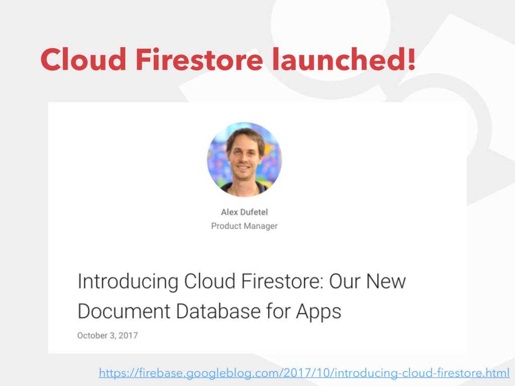 Cloud Firestore launched! https://firebase.googl...