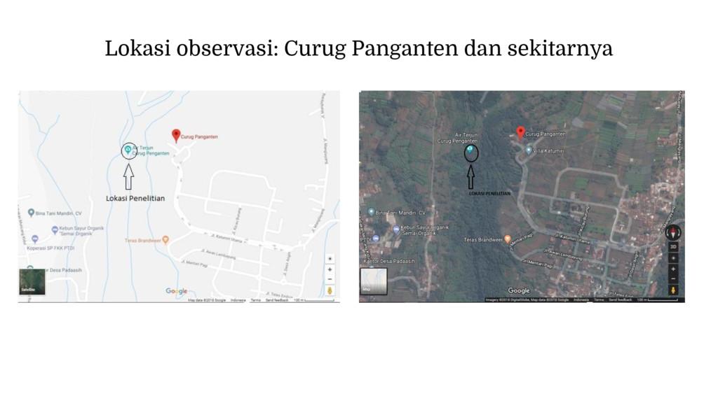 Lokasi observasi: Curug Panganten dan sekitarnya