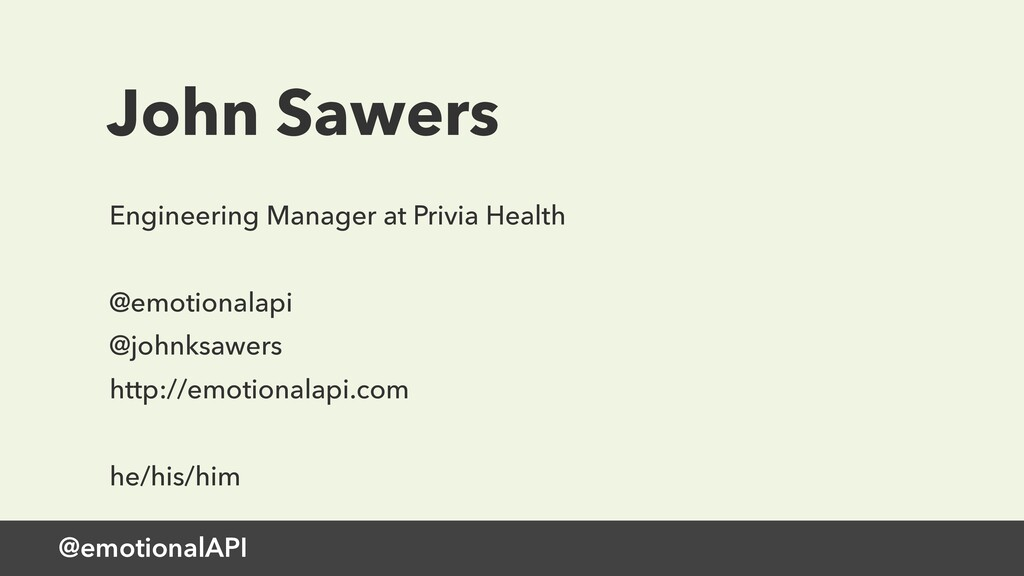 @emotionalAPI John Sawers Engineering Manager a...