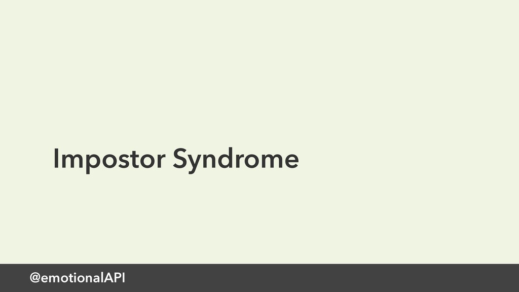 @emotionalAPI Impostor Syndrome