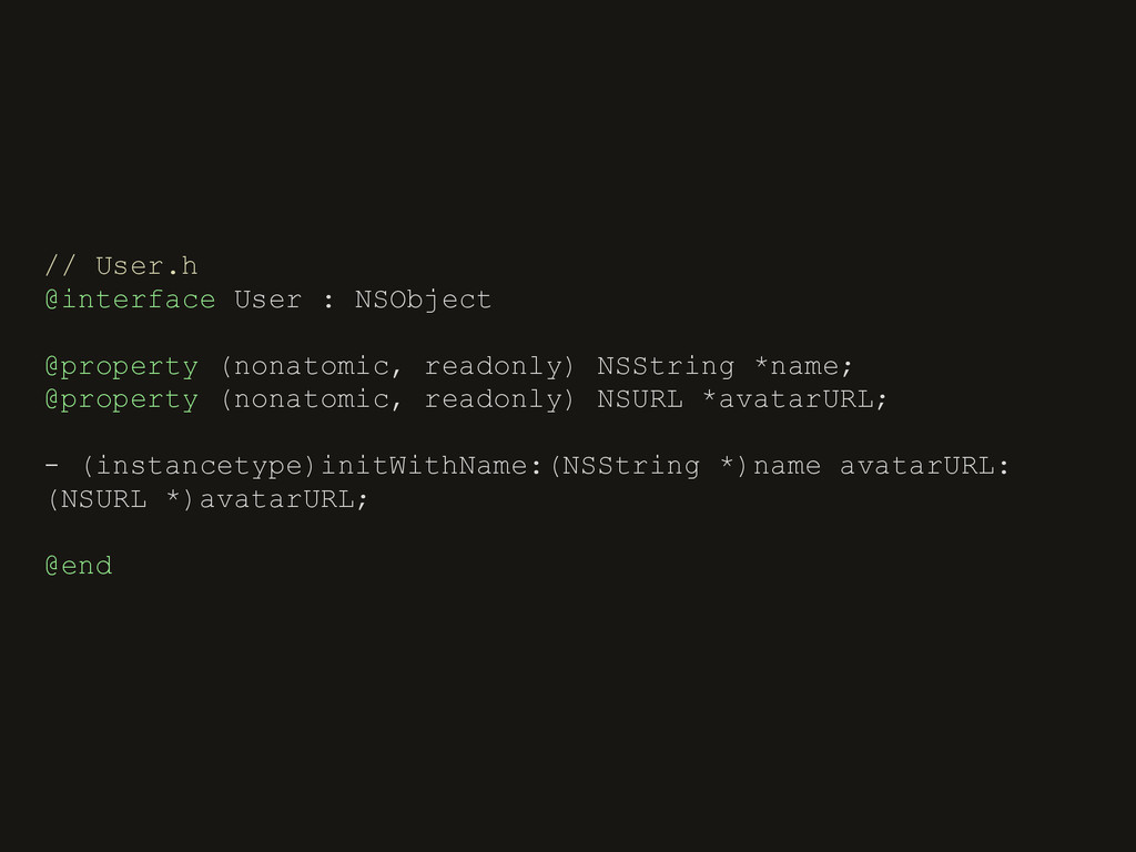 // User.h @interface User : NSObject @property ...
