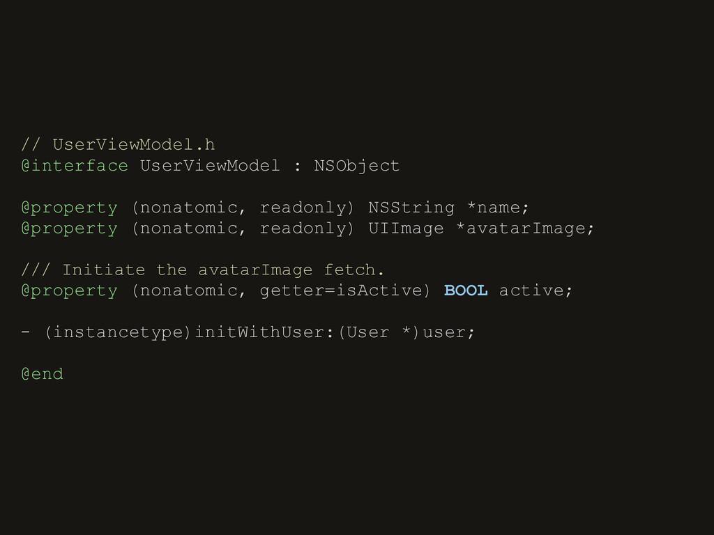 // UserViewModel.h @interface UserViewModel : N...