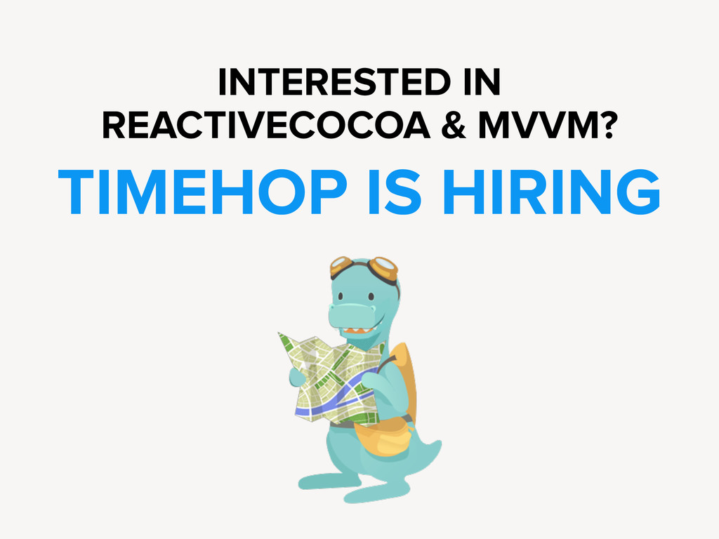 INTERESTED IN REACTIVECOCOA & MVVM? TIMEHOP IS ...