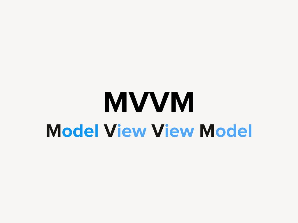 MVVM Model View View Model