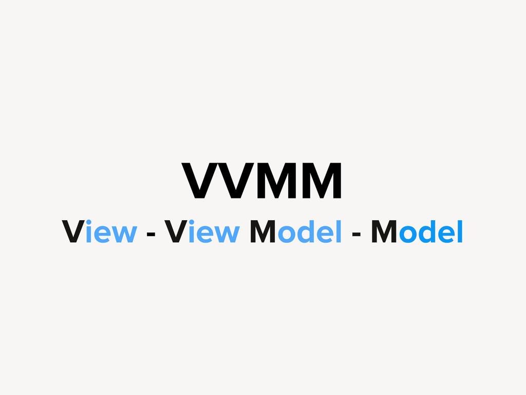 VVMM View - View Model - Model