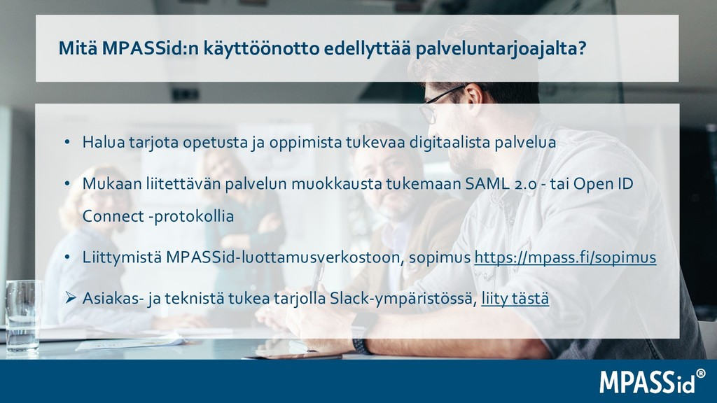 Mitä MPASSid:n käyttöönotto edellyttää palvelun...