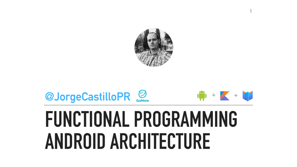FUNCTIONAL PROGRAMMING ANDROID ARCHITECTURE @Jo...
