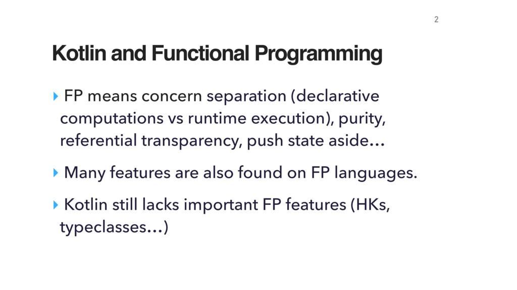 ‣ FP means concern separation (declarative comp...