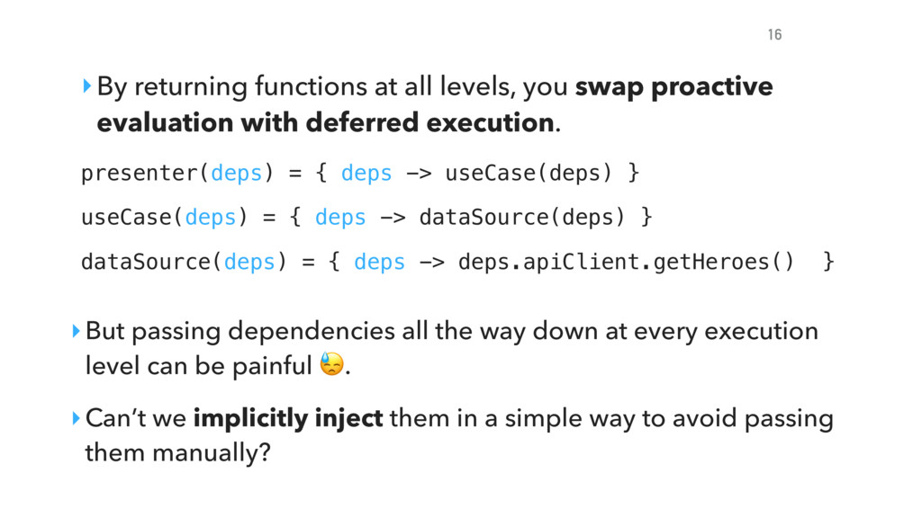‣By returning functions at all levels, you swap...