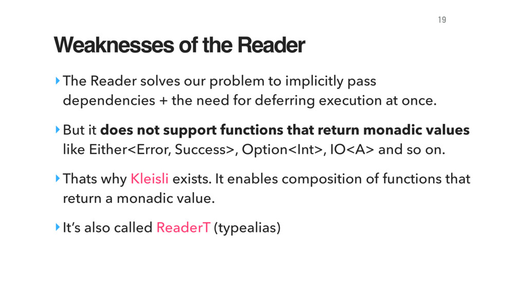 Weaknesses of the Reader ‣The Reader solves our...