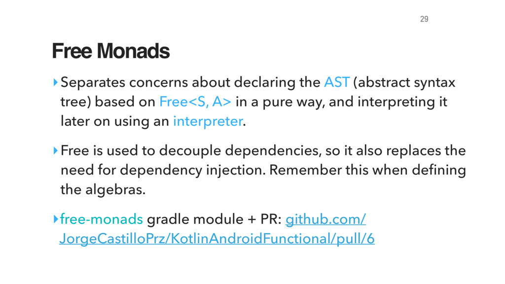 Free Monads ‣Separates concerns about declaring...