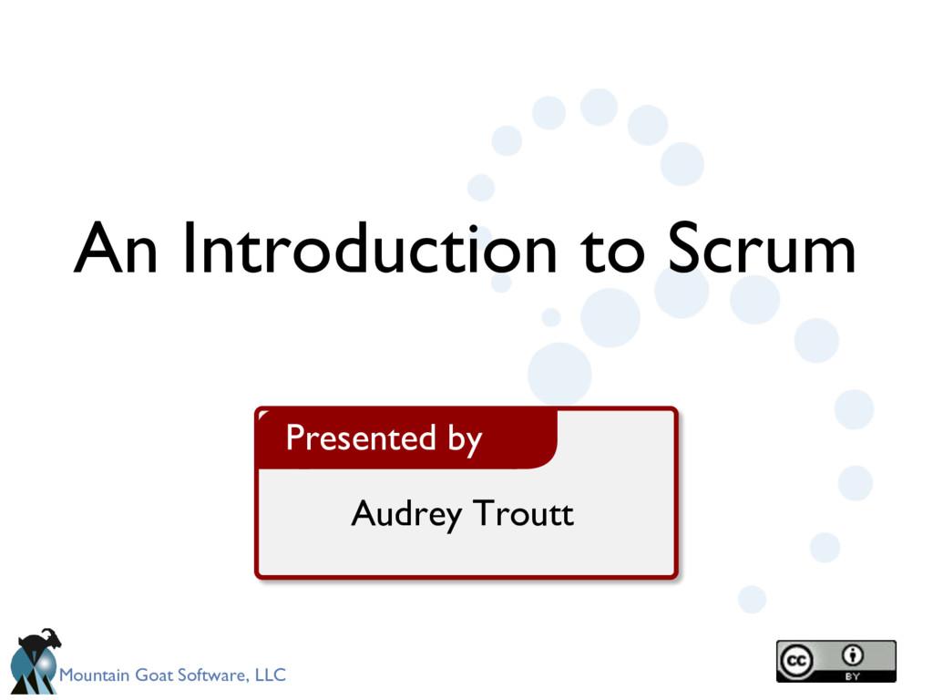 Mountain Goat Software, LLC Audrey Troutt Prese...