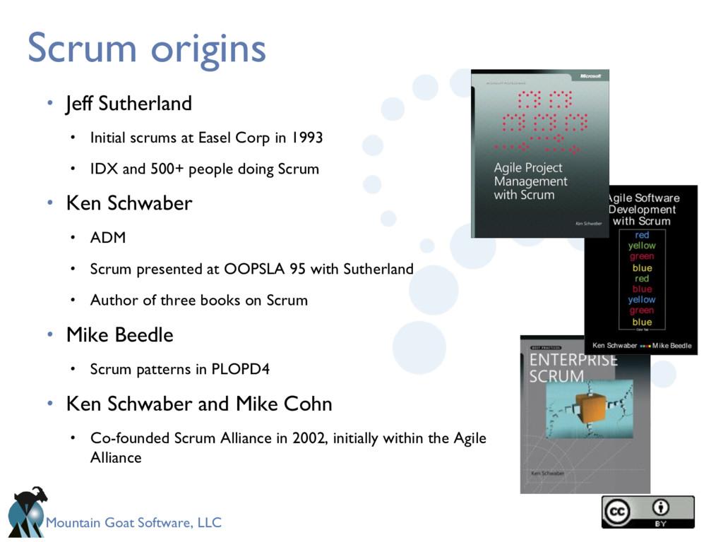 Mountain Goat Software, LLC Scrum origins • Jef...