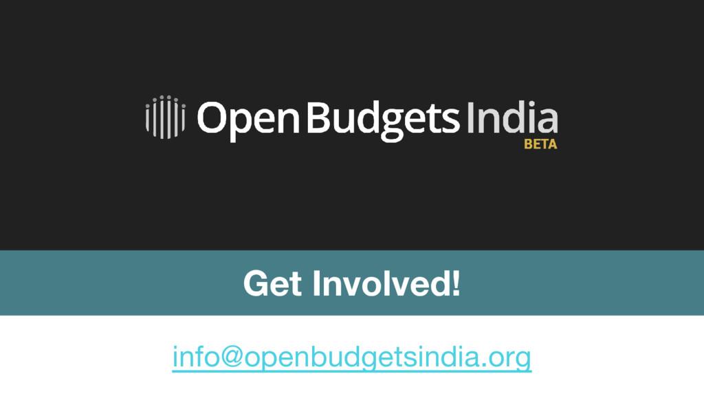 info@openbudgetsindia.org Get Involved!
