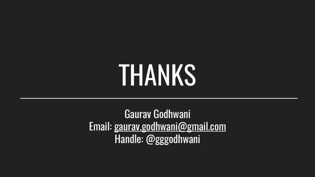 THANKS Gaurav Godhwani Email: gaurav.godhwani@g...