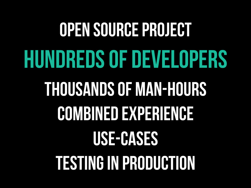 Open source project Hundreds of developers thou...