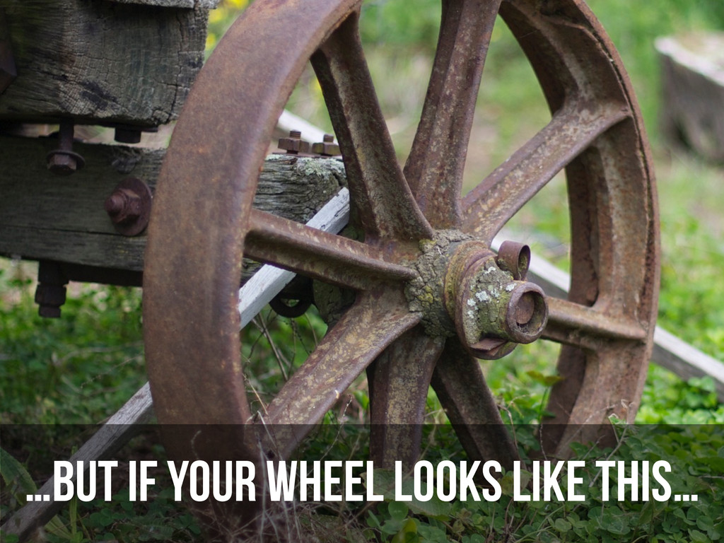 …But if your wheel looks like this…