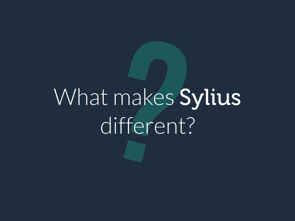? What makes Sylius different?