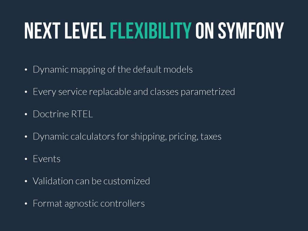 Next level Flexibility on symfony • Dynamic map...
