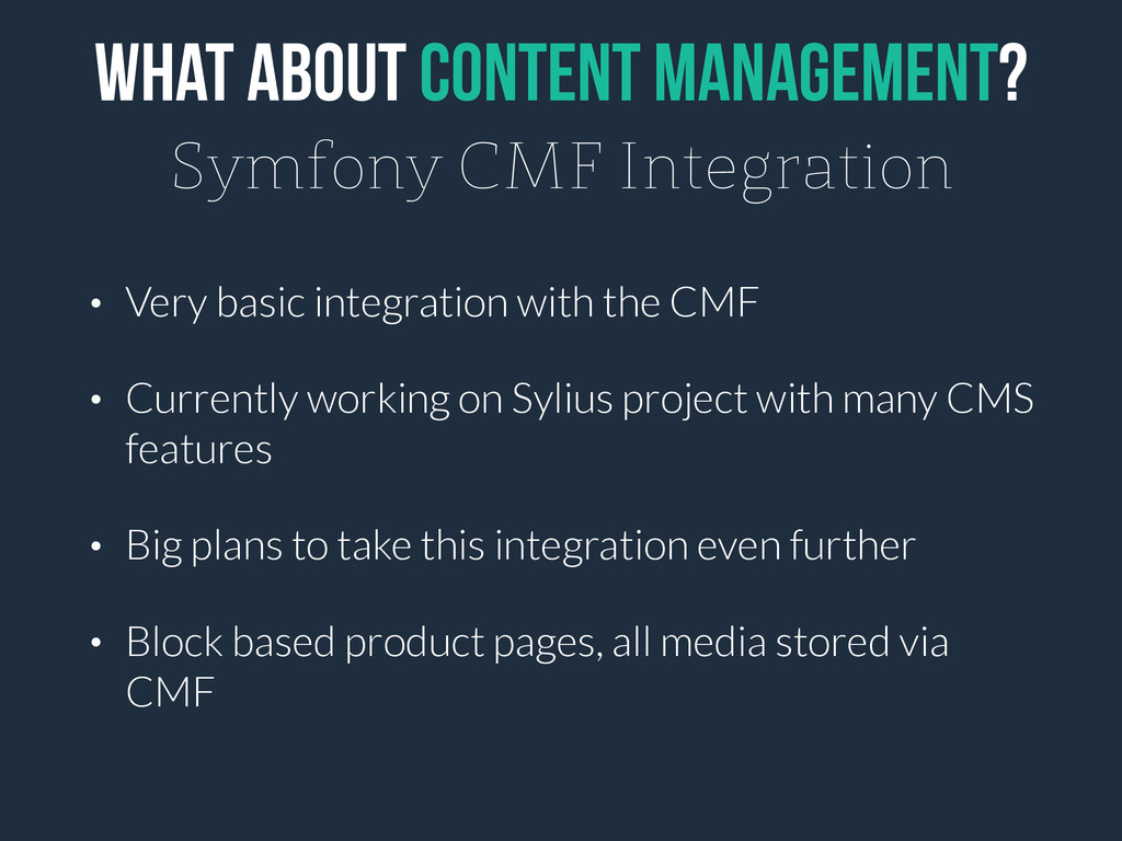 What about content management? Symfony CMF Inte...