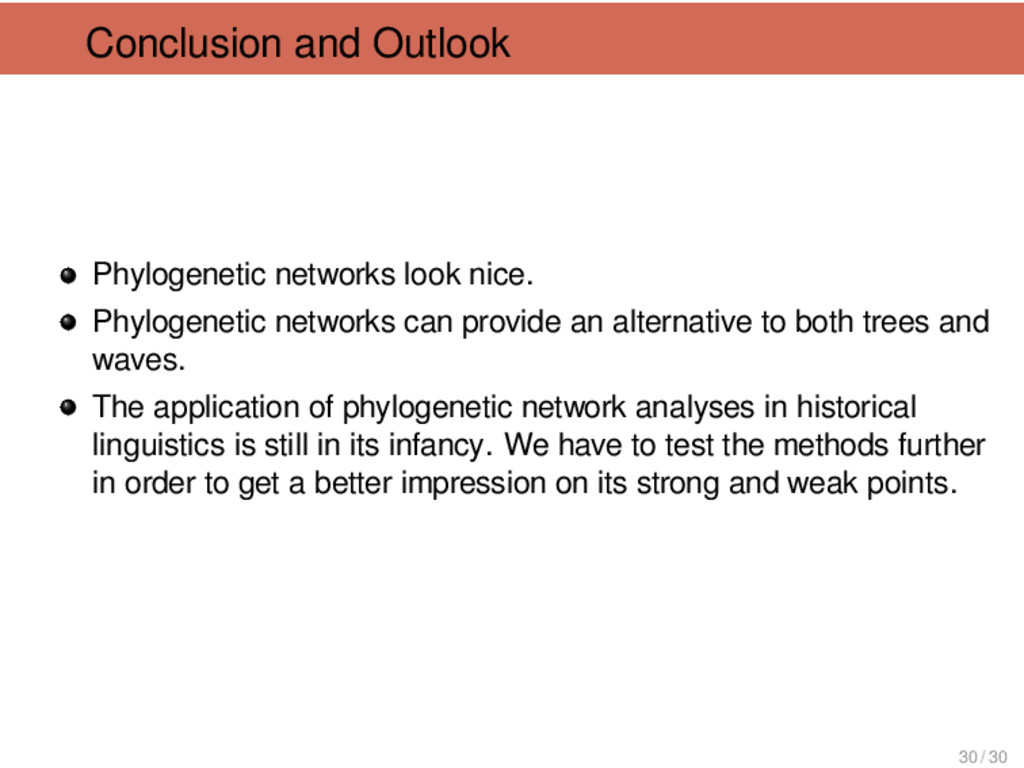 Conclusion and Outlook Phylogenetic networks lo...