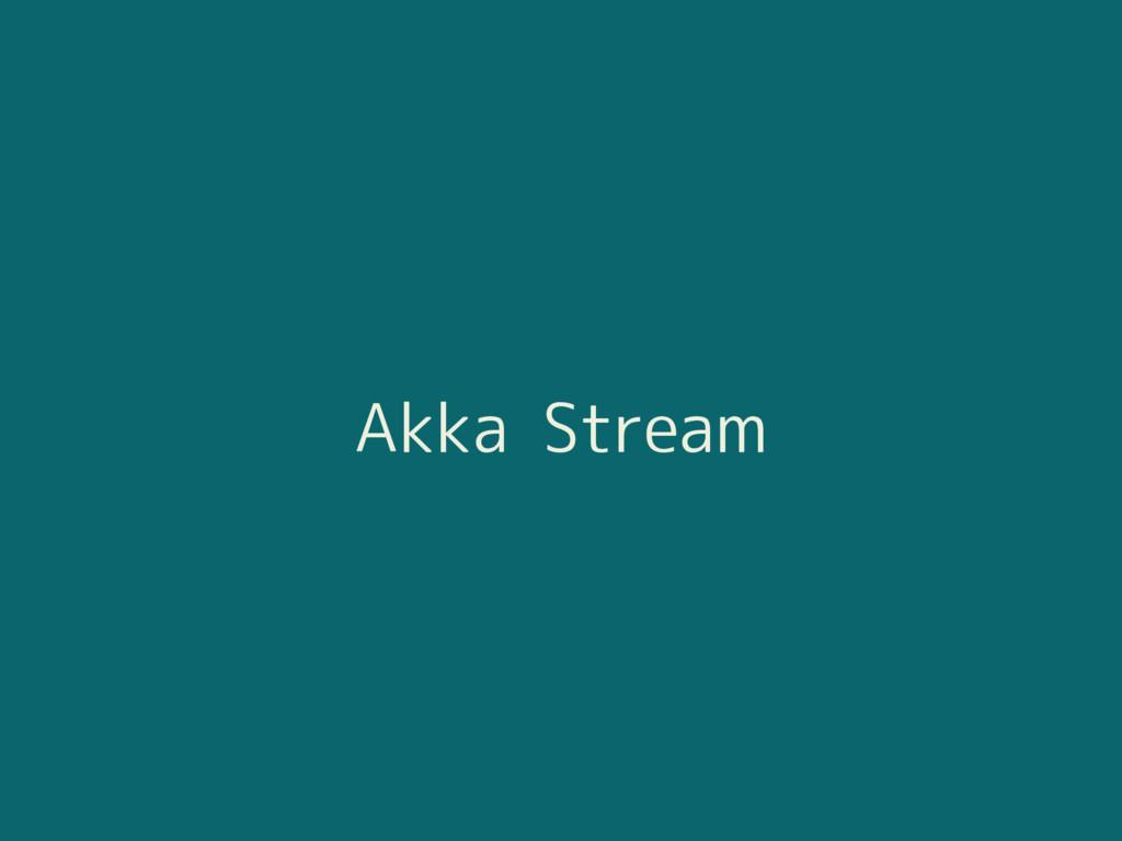 Akka Stream