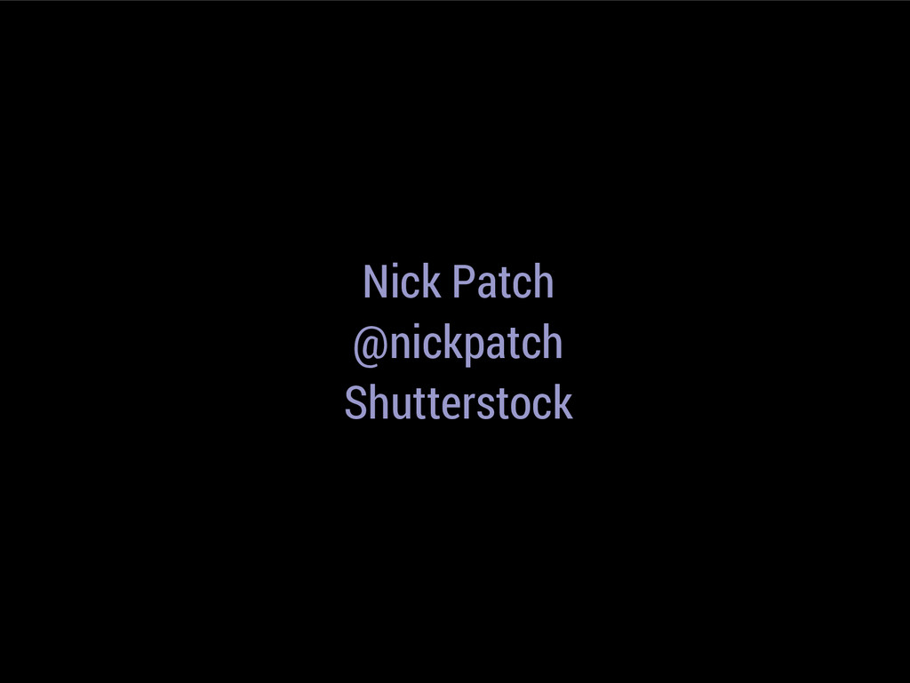 Nick Patch @nickpatch Shutterstock