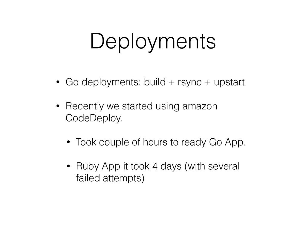Deployments • Go deployments: build + rsync + u...