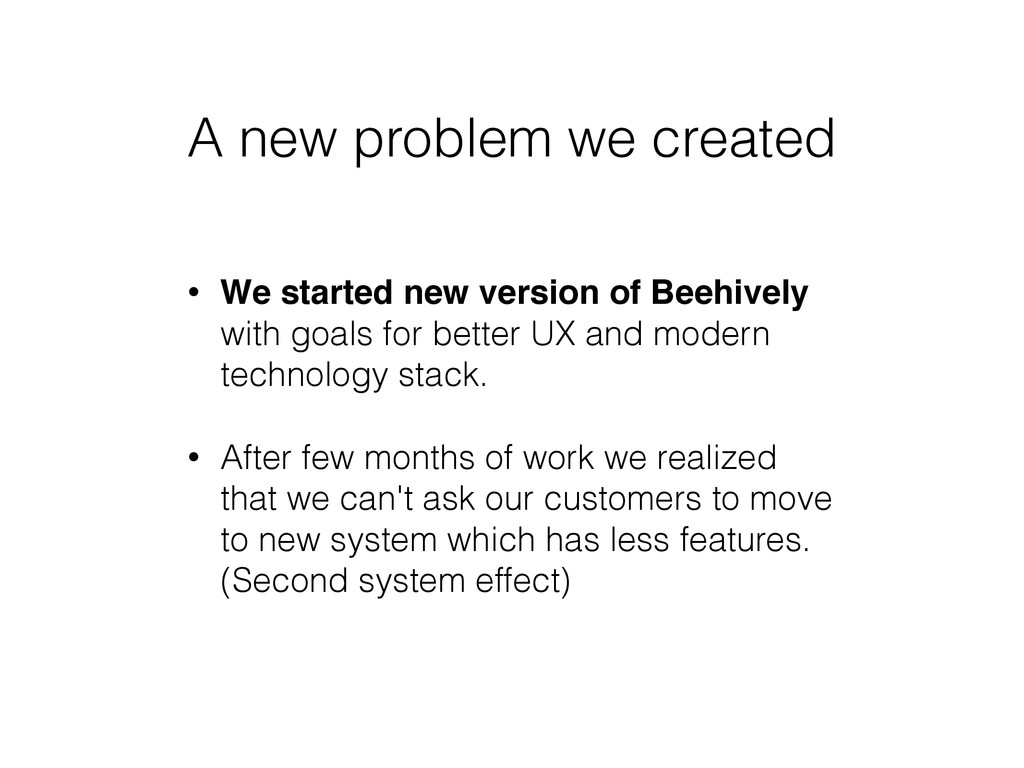 A new problem we created • We started new versi...