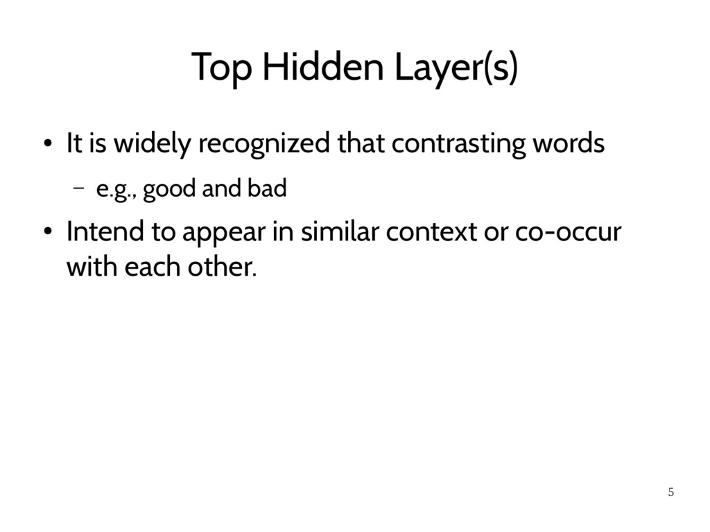 5 Top Hidden Layer(s) ● It is widely recognized...