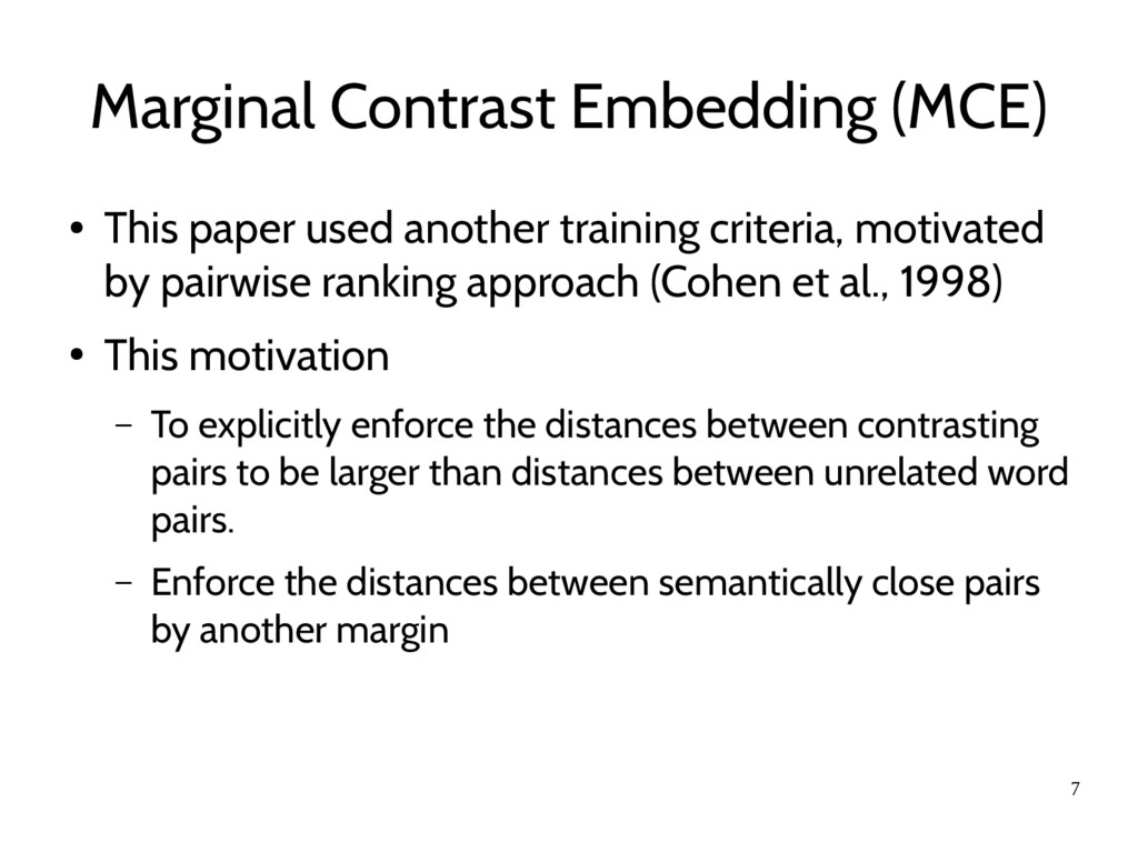 7 Marginal Contrast Embedding (MCE) ● This pape...