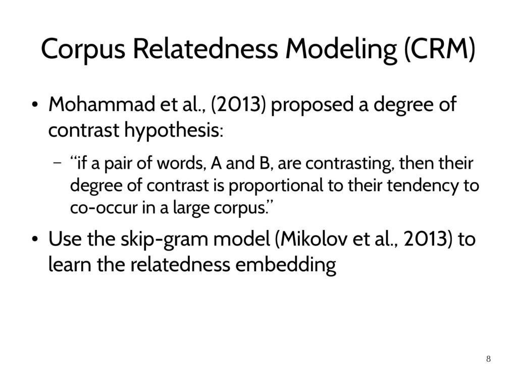 8 Corpus Relatedness Modeling (CRM) ● Mohammad ...