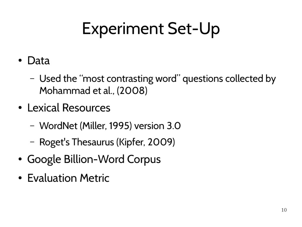 """10 Experiment Set-Up ● Data – Used the """"most co..."""