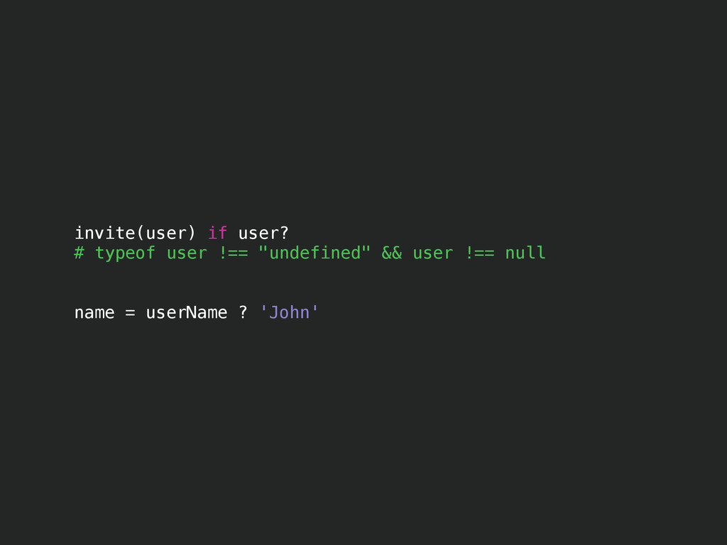 "invite(user) if user? # typeof user !== ""undefi..."