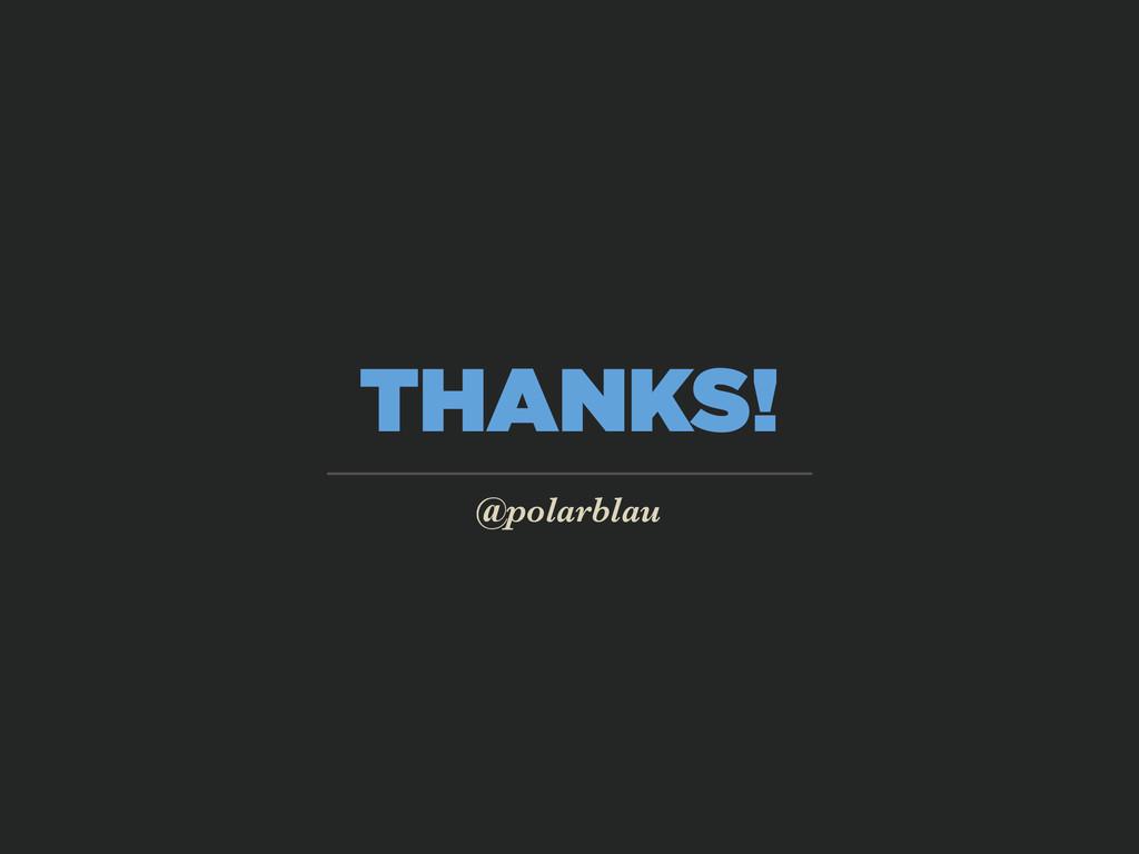 THANKS! @polarblau