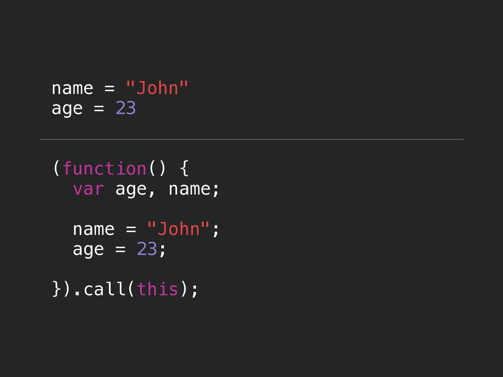 """name = """"John"""" age = 23 ! ! (function() { var ag..."""