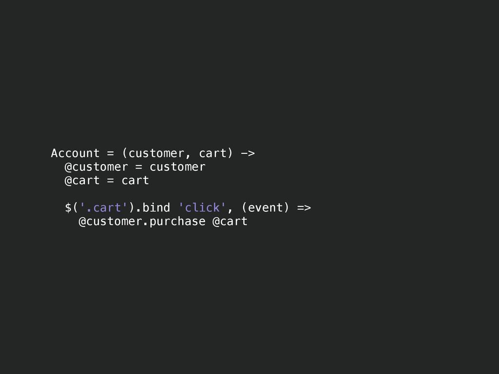 Account = (customer, cart) -> @customer = custo...