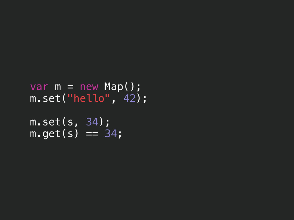 "var m = new Map(); m.set(""hello"", 42); ! m.set(..."