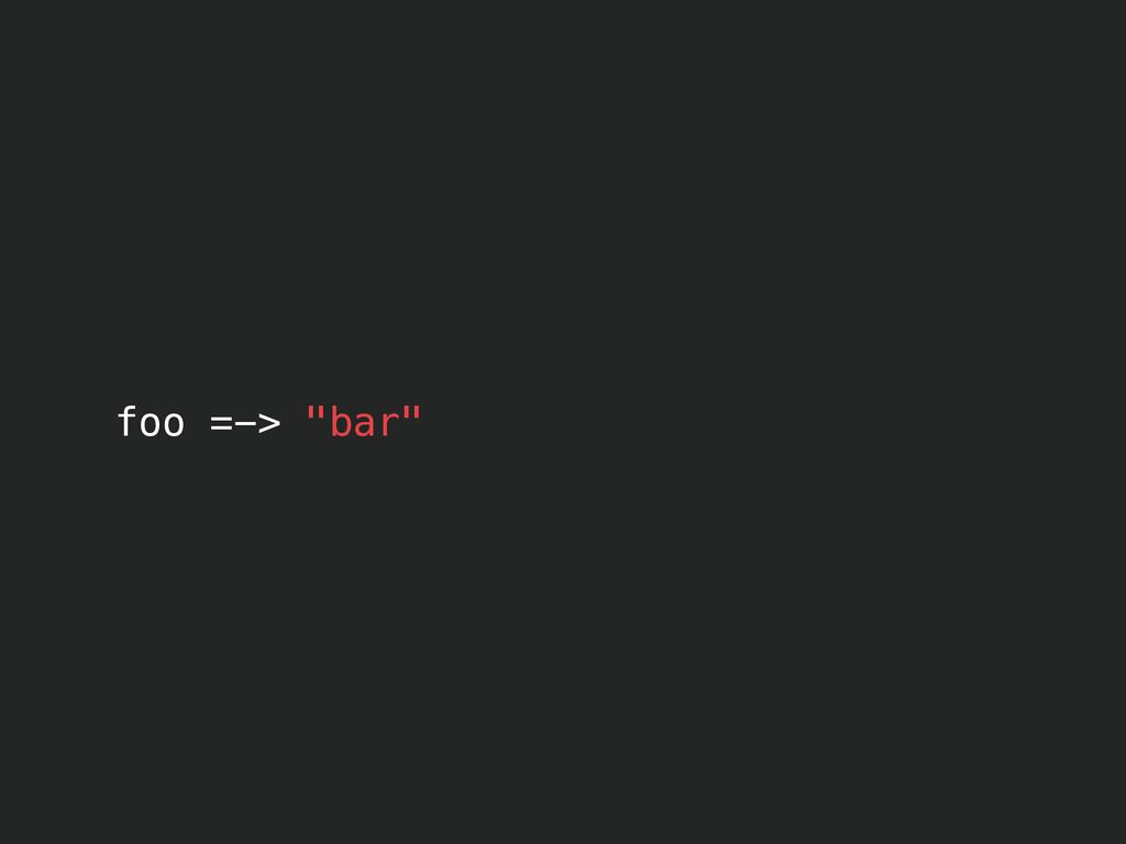 """foo =-> """"bar"""""""