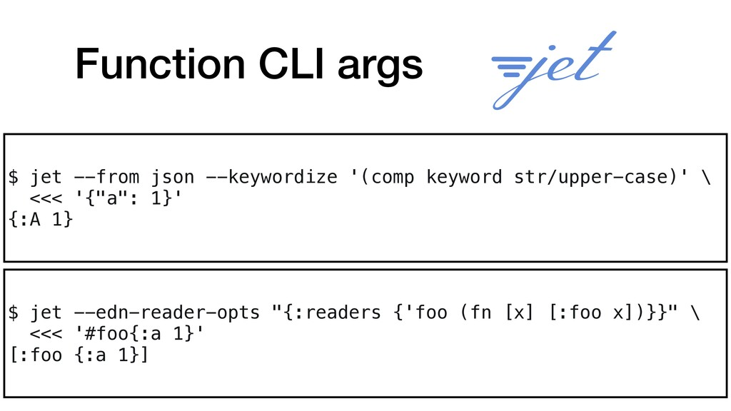 "Function CLI args $ jet --edn-reader-opts ""{:re..."