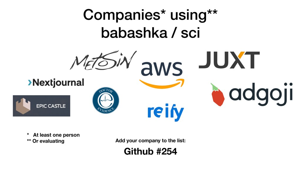 Companies* using** babashka / sci Github #254 A...