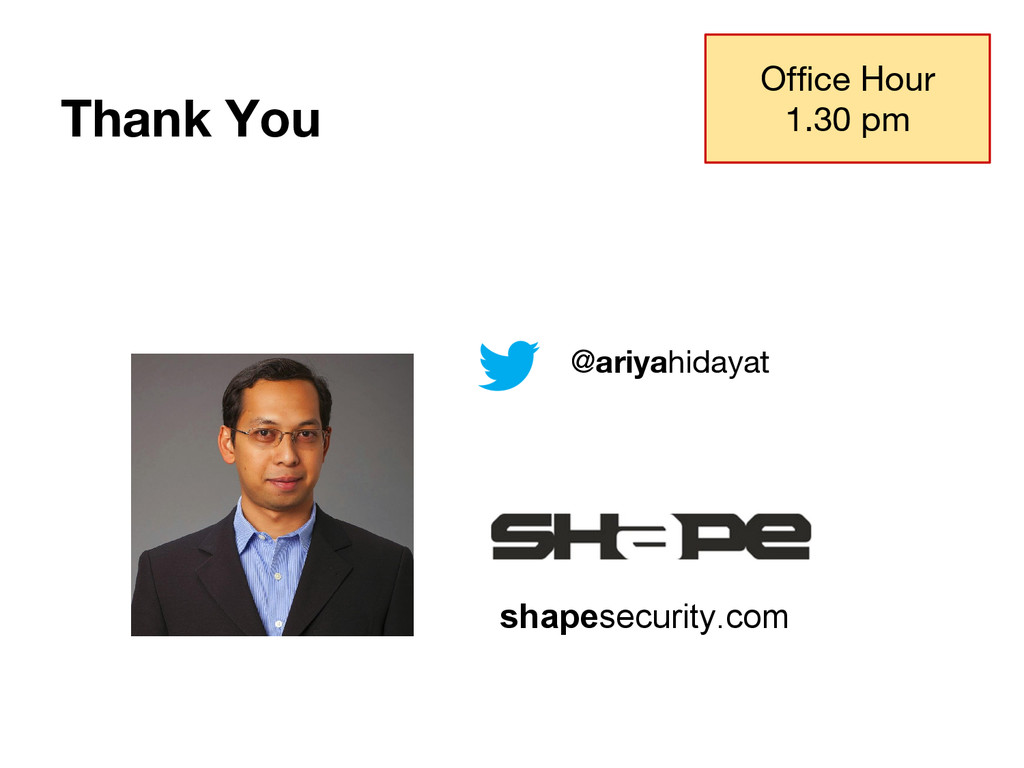 Thank You Office Hour 1.30 pm shapesecurity.com...