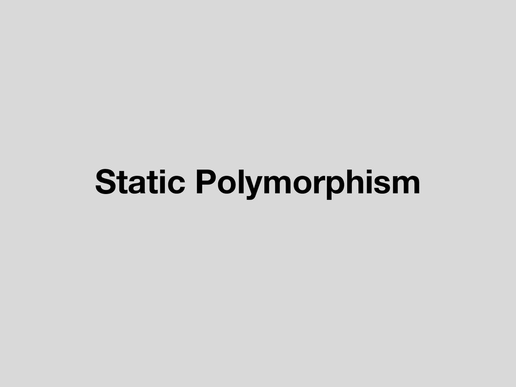 Static Polymorphism