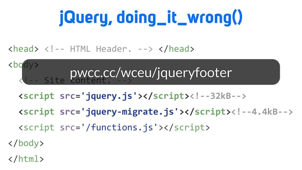 <html> <head> <!-- HTML Header. --> </head> <bo...