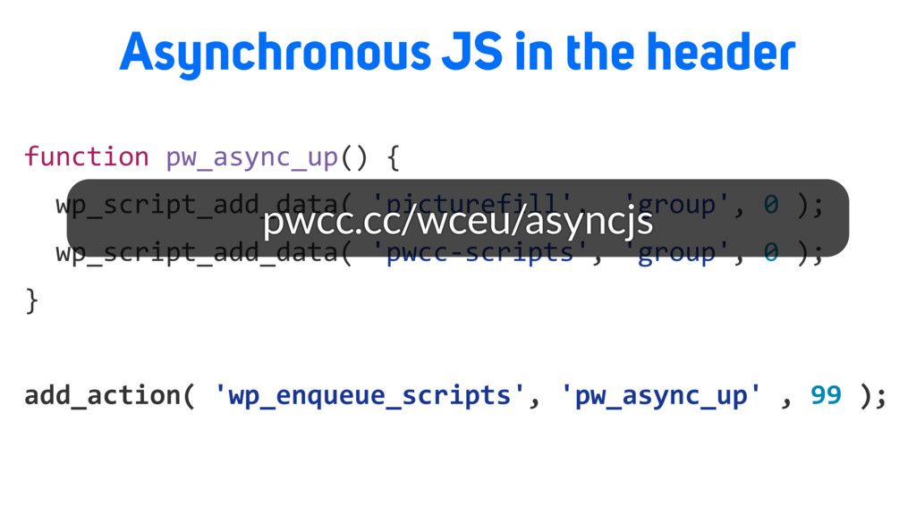 function pw_async_up() { wp_script_add_data( 'p...