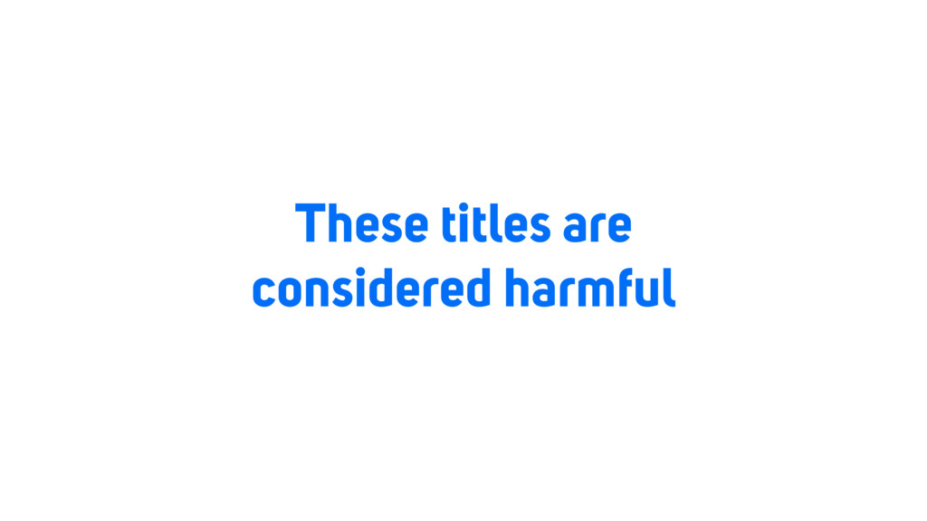 These titles are considered harmful