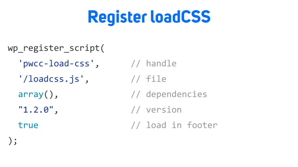 Register loadCSS wp_register_script( 'pwcc-load...